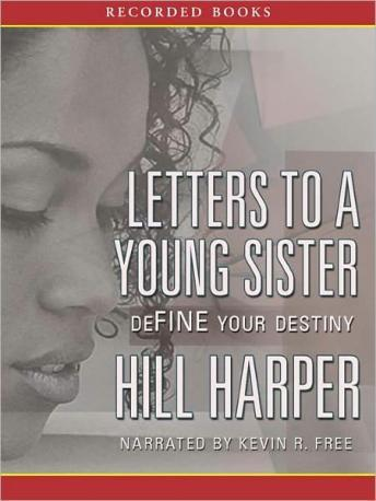 Letters to a Young Sister: DeFINE Your Destiny, Hill Harper