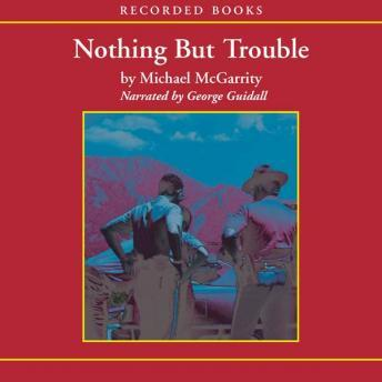 Nothing But Trouble: A Kevin Kerney Novel, Michael McGarrity