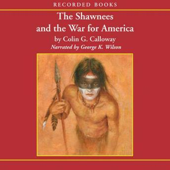 Shawnees and the War for America, Colin G. Calloway