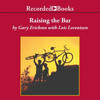Raising the Bar: Integrity and Passion in Life and Business: The Story of Clif Bar, Inc., Gary Erickson