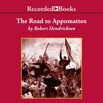 Road to Appomattox, Robert Hendrickson