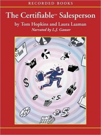 Certifiable Salesperson: The Ultimate Guide to Help Any Salesperson Go Crazy with Unprecedented Sales!, Laura Laaman, Tom Hopkins