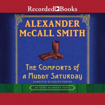 Comforts of a Muddy Saturday, Alexander McCall Smith