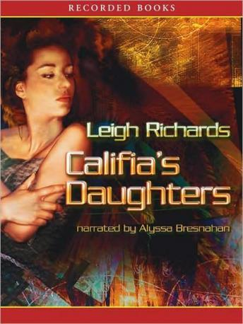 Califia's Daughters, Leigh Richards, Laurie R. King
