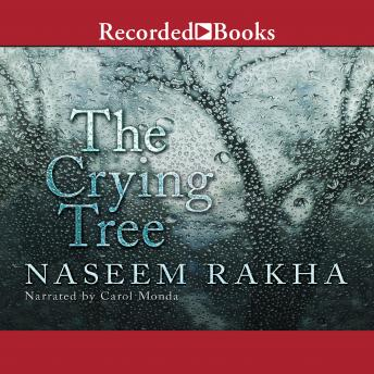 Crying Tree, Naseem Rakha