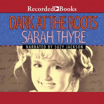 Dark at the Roots, Sarah Thyre