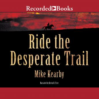 Ride the Desperate Trail, Mike Kearby