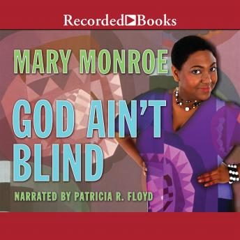 God Ain't Blind, Mary Monroe