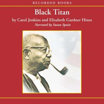 Black Titan: A.G. Gaston and the Making of a Black American Millionaire, Elizabeth Gardner Hines, Carol Jenkins