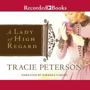 Lady of High Regard, Tracie Peterson