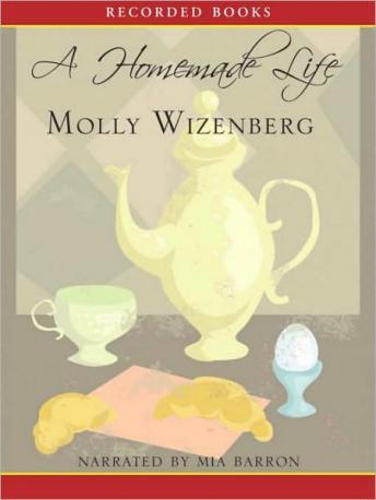 Homemade Life: Stories and Recipes from My Kitchen Table, Molly Wizenberg