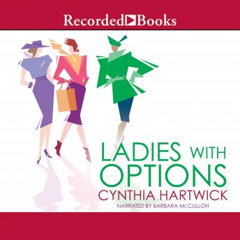 Ladies with Options, Cynthia Hartwick