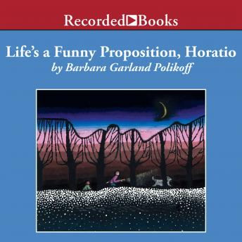 Life's a Funny Proposition, Horatio, Barbara Garland Polikoff