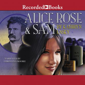 Alice Rose and Sam, Kathryn Lasky
