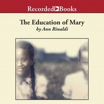 Education of Mary: A Little Miss of Color, 1832, Ann Rinaldi