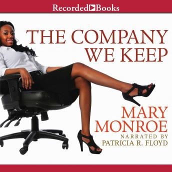 Company We Keep, Mary Monroe