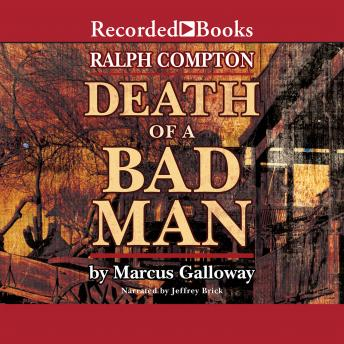 Death of a Bad Man, Marcus Galloway, Ralph Compton