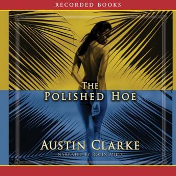 Polished Hoe, Austin Clarke