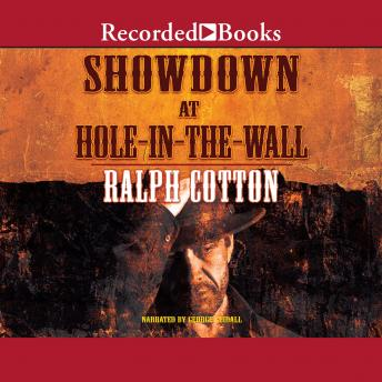 Showdown at Hole-In-the -Wall, Ralph Cotton