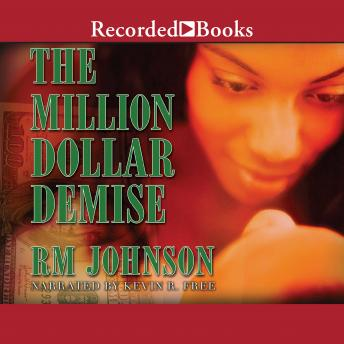Million Dollar Demise, RM Johnson