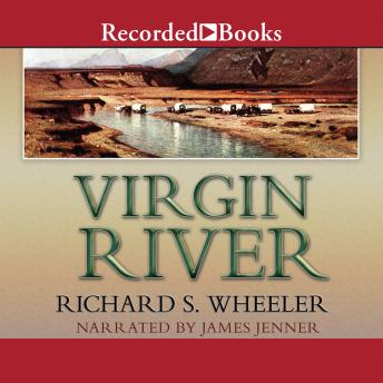 Virgin River, Richard S. Wheeler