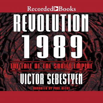 The Revolution 1989: The Fall of the Soviet Empire