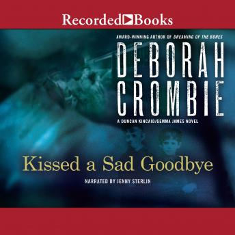 Kissed a Sad Goodbye, Deborah Crombie