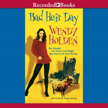 Bad Heir Day, Wendy Holden