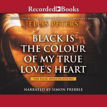 Black is the Colour of My True Love's Heart, Ellis Peters