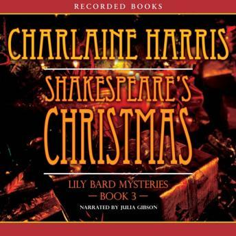 Shakespeare's Christmas: The Lily Bard Mysteries, Book 3, Charlaine Harris