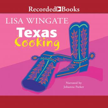 Texas Cooking, Lisa Wingate