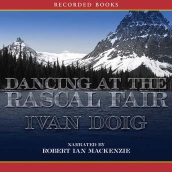 Dancing at the Rascal Fair, Ivan Doig