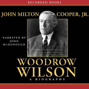 Download Woodrow Wilson: A Biography by John Milton Cooper Jr.