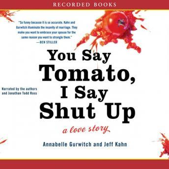 You Say Tomato, I Say Shut Up, Jeff Kahn, Annabelle Gurwitch