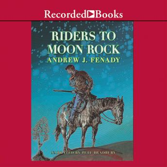 Riders to Moon Rock, Andrew Fenady