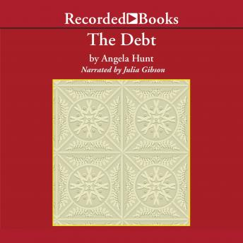 Debt: The Story of a Past Redeemed, Angela Hunt