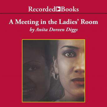 Meeting In The Ladies' Room, Anita Doreen Diggs