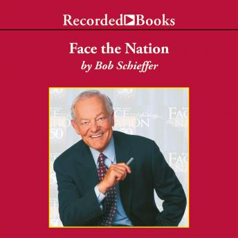 Download Face the Nation: My Favorite Stories from the First 50 Years of the Award-Winning News Broadcast by Bob Schieffer