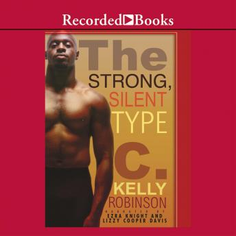 Strong, Silent Type, C. Kelly Robinson