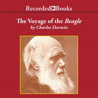 Voyage of the Beagle:Journal of Researches into the Natural History and Geology of the Countries Visited During the Voyage of H.M.S. Beagle Round the World, Charles Darwin
