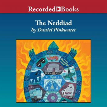 Neddiad: How Neddie Took the Train, Went to Hollywood, and Saved Civilization, Daniel Pinkwater