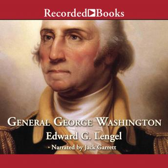 General George Washington: A Military Life, Edward G. Lengel