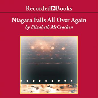 Niagara Falls All Over Again, Elizabeth McCracken