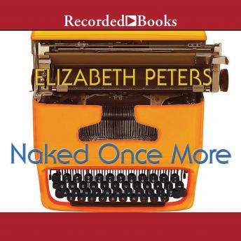 Naked Once More, Elizabeth Peters