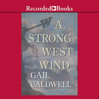 Strong West Wind: A Memoir, Gail Caldwell