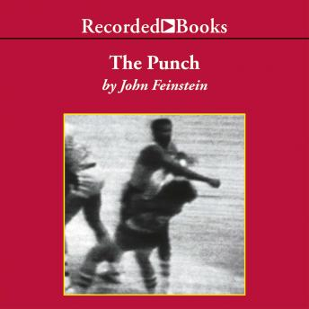 Punch:One Night, Two Lives, and the Fight That Changed Basketball Forever, John Feinstein