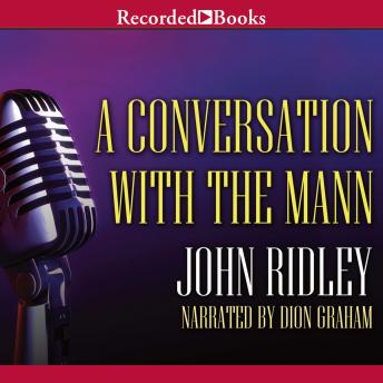 Conversation with the Mann, John Ridley