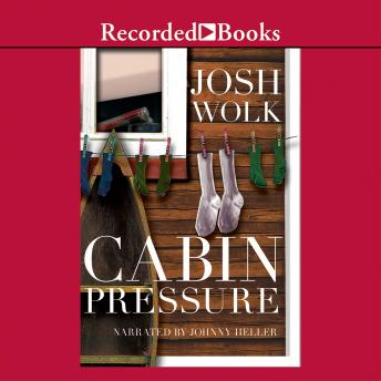 Cabin Pressure: One Man's Desperate Attempt to Recapture His Youth as a Camp Counselor, Audio book by Josh Wolk