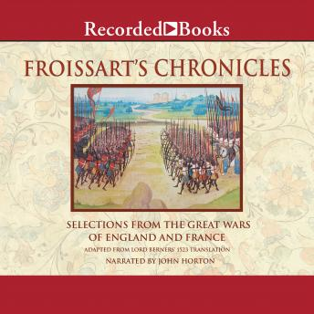Froissart's Chronicles-Excerpts: From The Great Wars of England and France, Jean Froissart