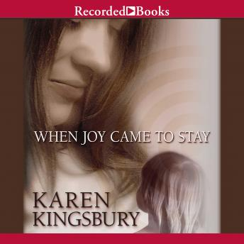 Download When Joy Came to Stay by Karen Kingsbury